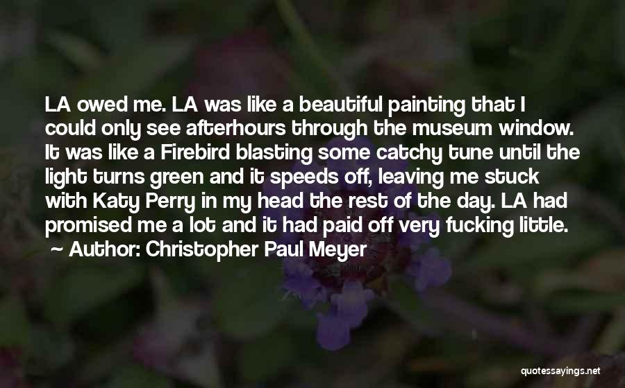 Beautiful Los Angeles Quotes By Christopher Paul Meyer