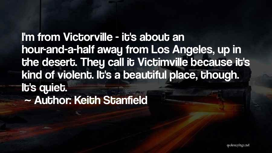 Beautiful Los Angeles Quotes By Keith Stanfield