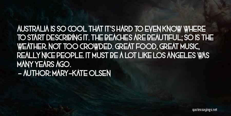 Beautiful Los Angeles Quotes By Mary-Kate Olsen