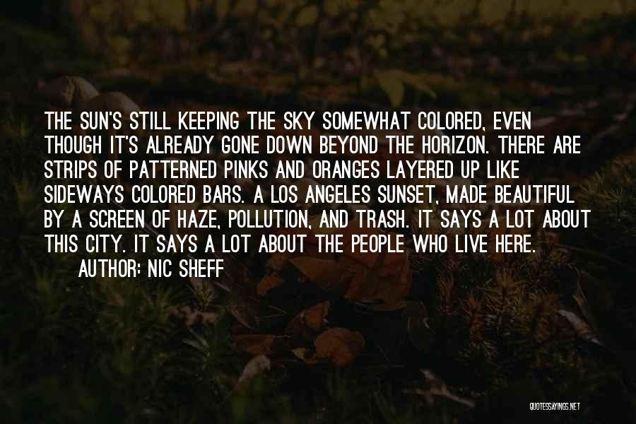 Beautiful Los Angeles Quotes By Nic Sheff