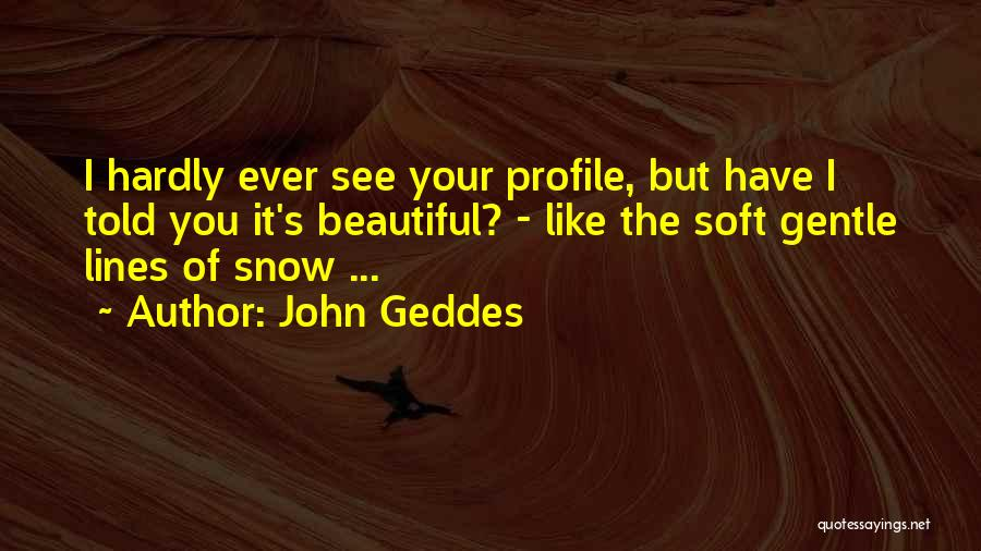 Beautiful Love Lines Quotes By John Geddes