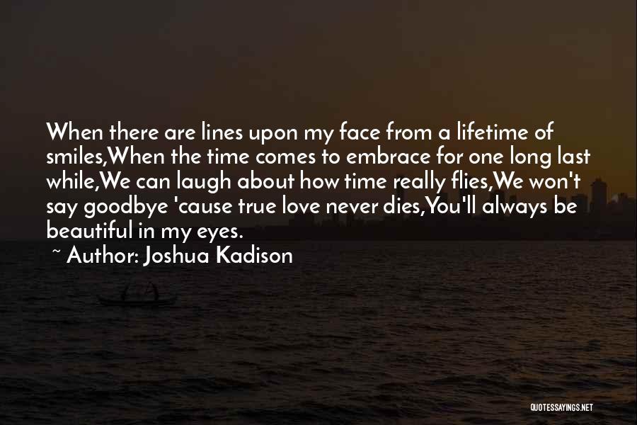 Beautiful Love Lines Quotes By Joshua Kadison