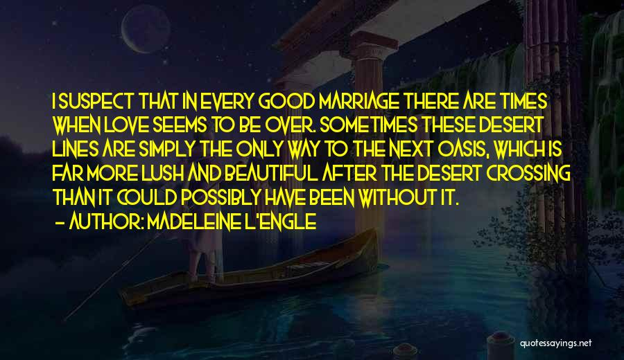 Beautiful Love Lines Quotes By Madeleine L'Engle