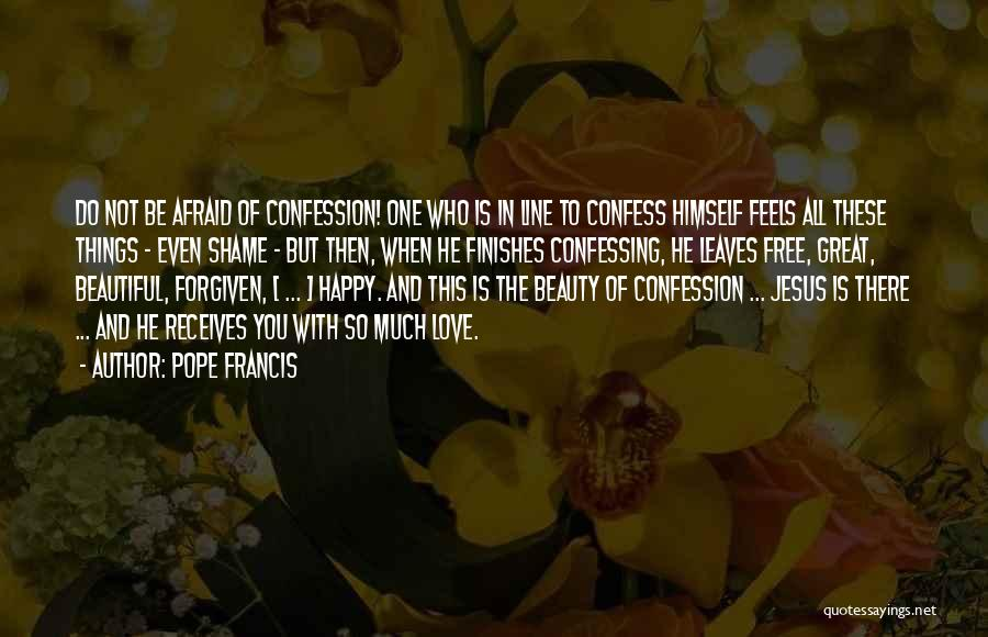 Beautiful Love Lines Quotes By Pope Francis