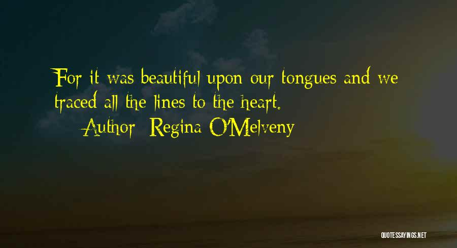 Beautiful Love Lines Quotes By Regina O'Melveny