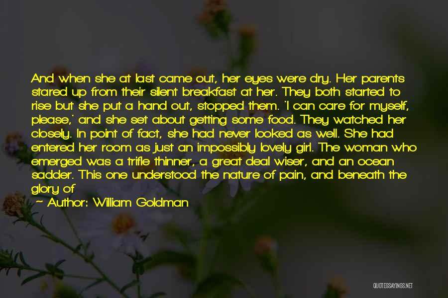 Beautiful Nature Girl Quotes By William Goldman