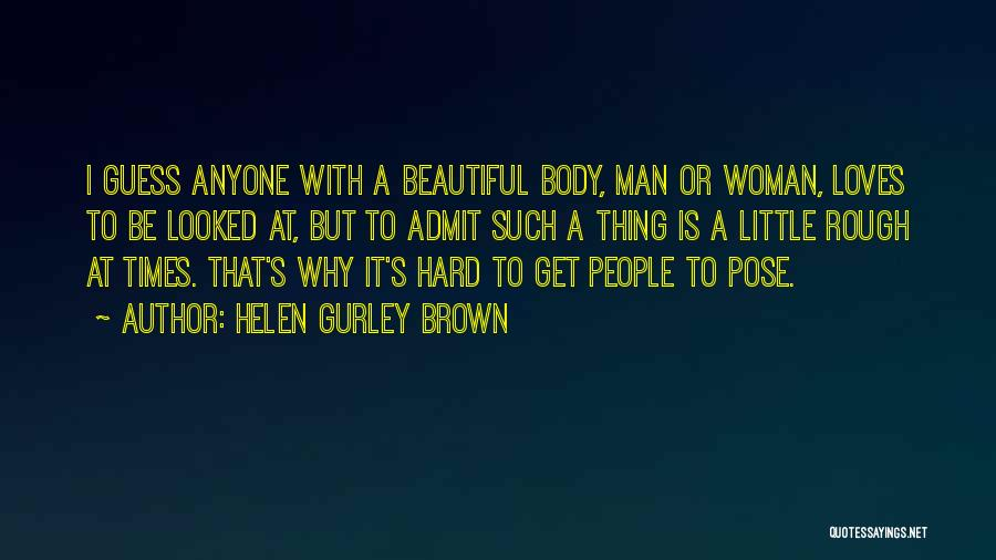 Beautiful Pose Quotes By Helen Gurley Brown