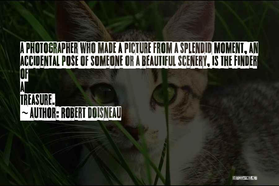 Beautiful Pose Quotes By Robert Doisneau
