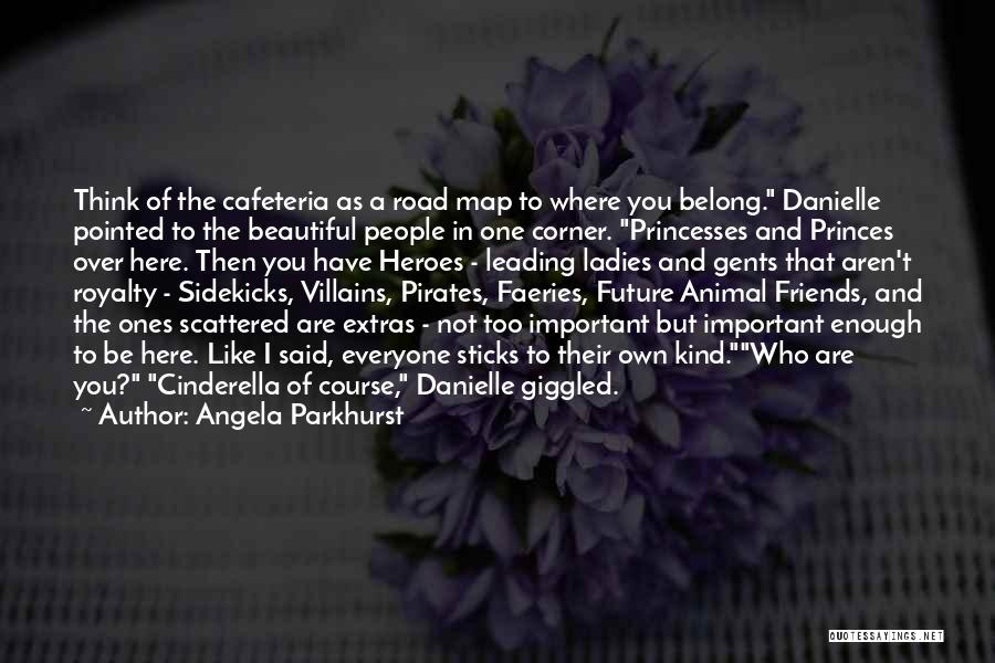Beautiful Princesses Quotes By Angela Parkhurst