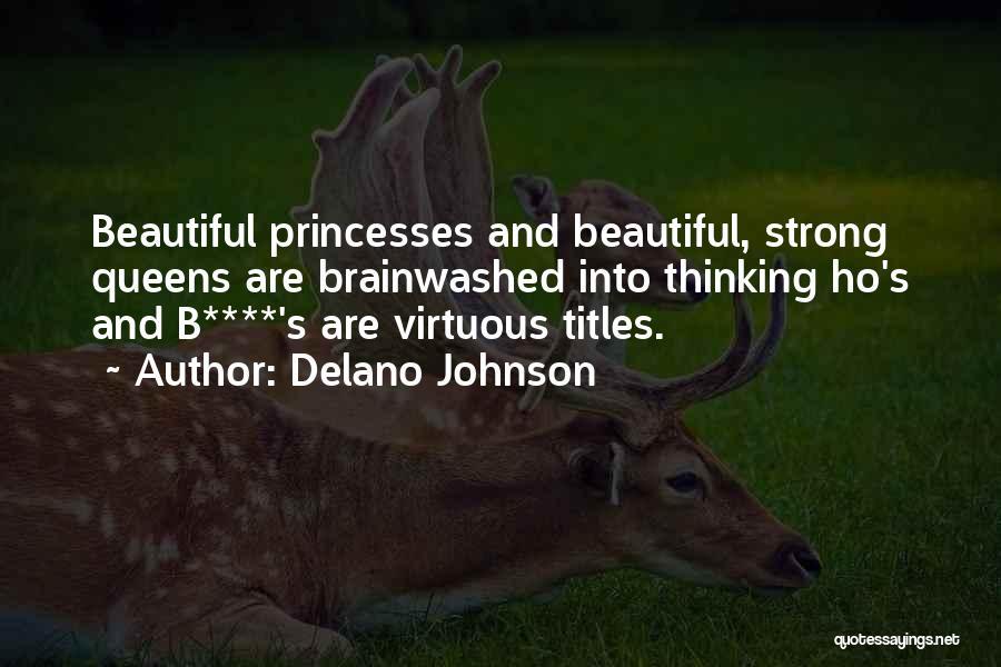 Beautiful Princesses Quotes By Delano Johnson