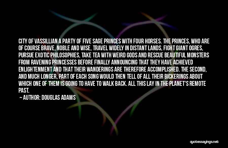 Beautiful Princesses Quotes By Douglas Adams