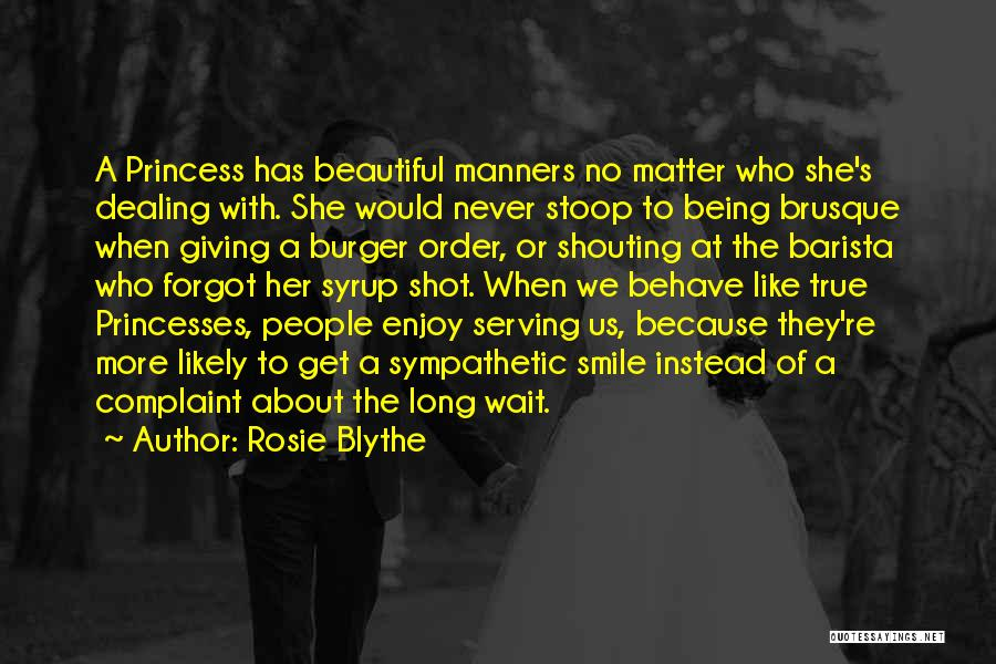 Beautiful Princesses Quotes By Rosie Blythe
