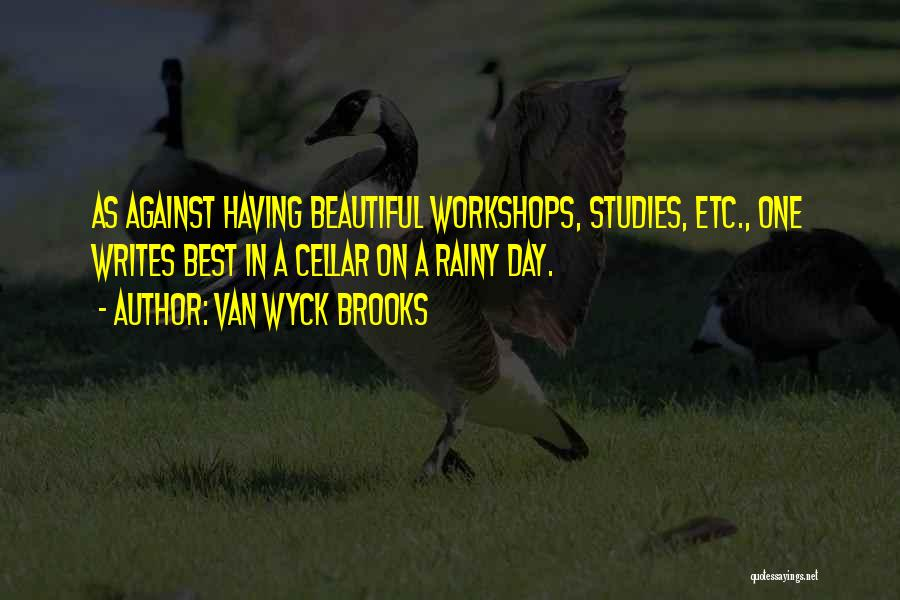 Beautiful Rainy Day Quotes By Van Wyck Brooks