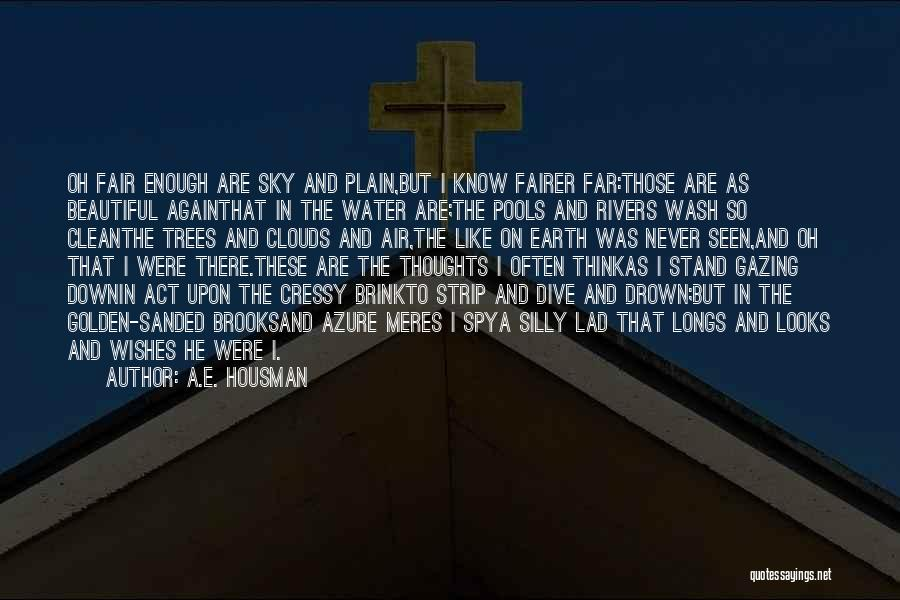 Beautiful Scenery And Quotes By A.E. Housman