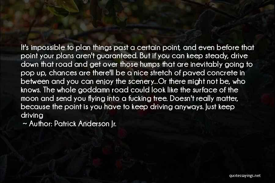 Beautiful Scenery And Quotes By Patrick Anderson Jr.