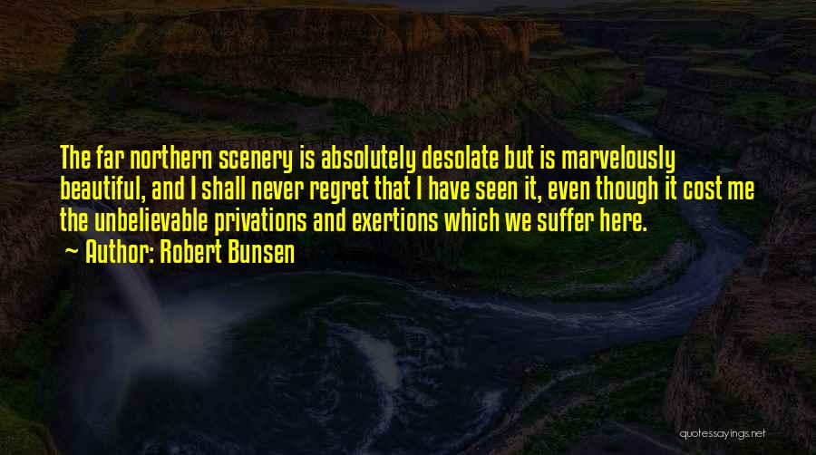 Beautiful Scenery And Quotes By Robert Bunsen