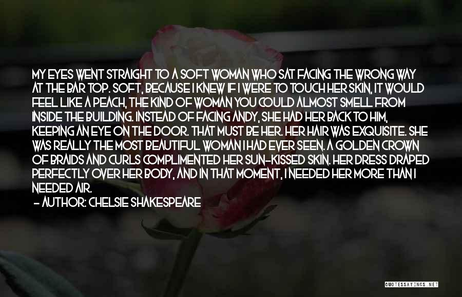 Beauty And Woman Quotes By Chelsie Shakespeare