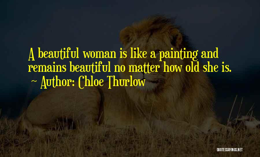 Beauty And Woman Quotes By Chloe Thurlow