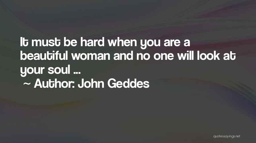 Beauty And Woman Quotes By John Geddes