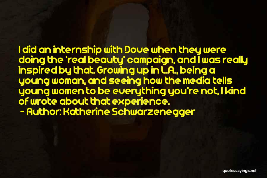 Beauty And Woman Quotes By Katherine Schwarzenegger