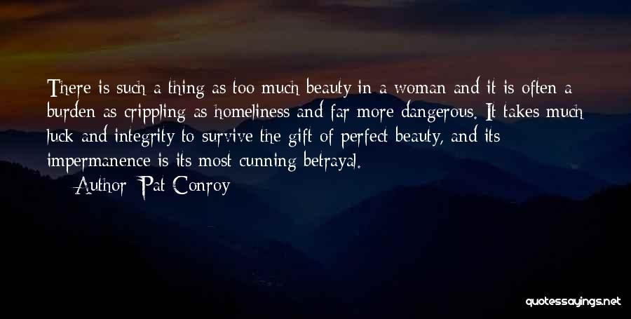 Beauty And Woman Quotes By Pat Conroy