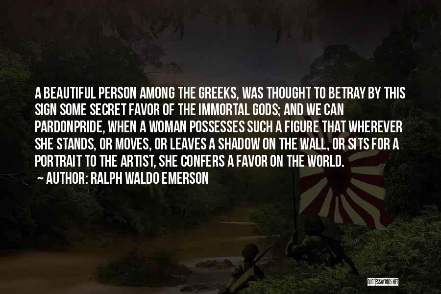 Beauty And Woman Quotes By Ralph Waldo Emerson