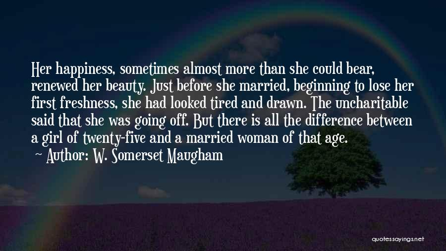 Beauty And Woman Quotes By W. Somerset Maugham