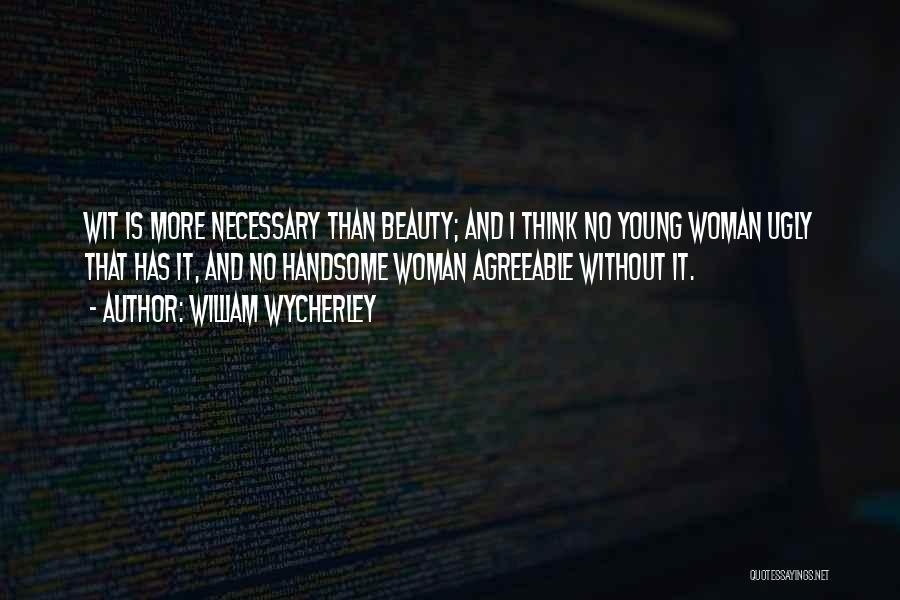 Beauty And Woman Quotes By William Wycherley
