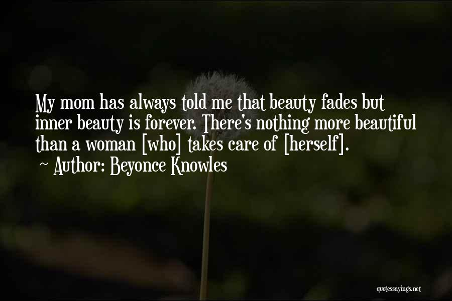 Beauty Fades But Quotes By Beyonce Knowles