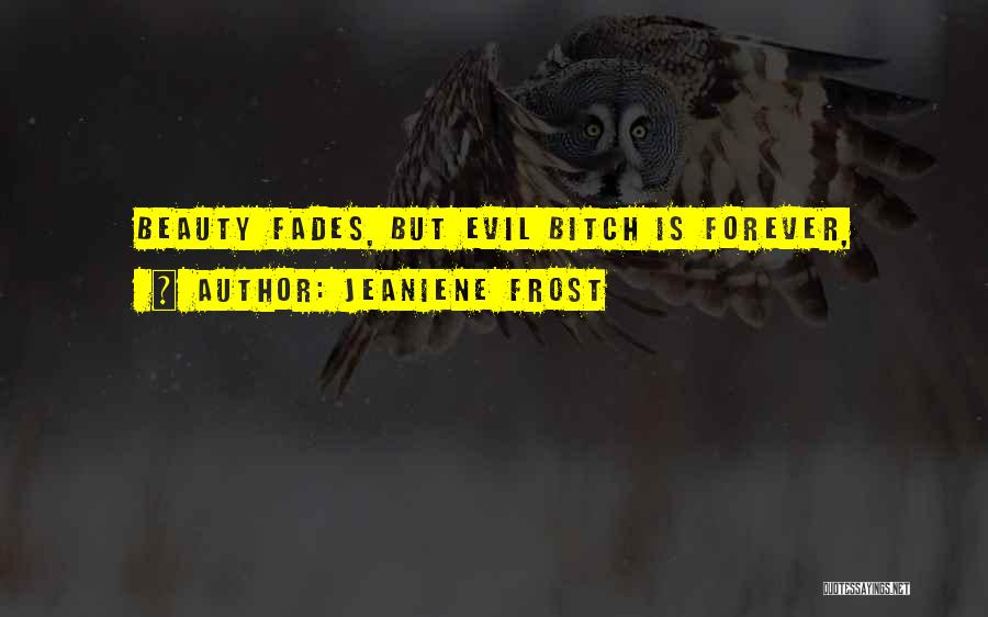 Beauty Fades But Quotes By Jeaniene Frost