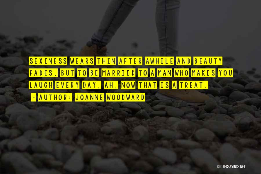 Beauty Fades But Quotes By Joanne Woodward