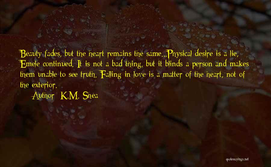 Beauty Fades But Quotes By K.M. Shea