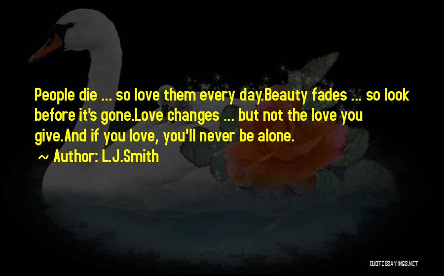 Beauty Fades But Quotes By L.J.Smith