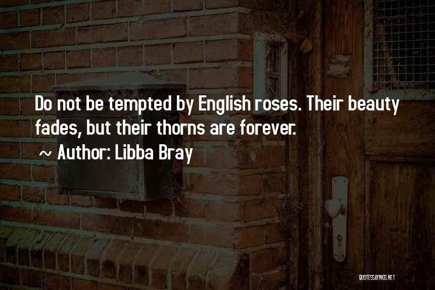 Beauty Fades But Quotes By Libba Bray