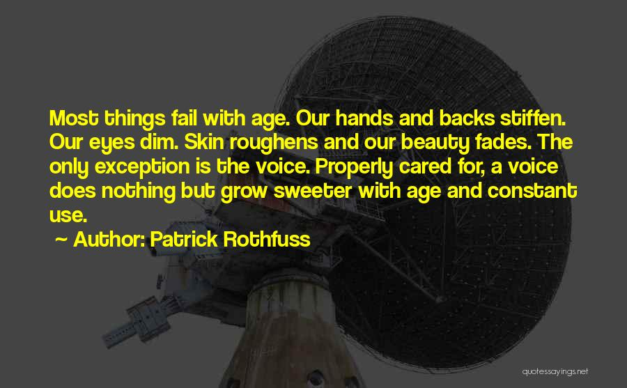 Beauty Fades But Quotes By Patrick Rothfuss