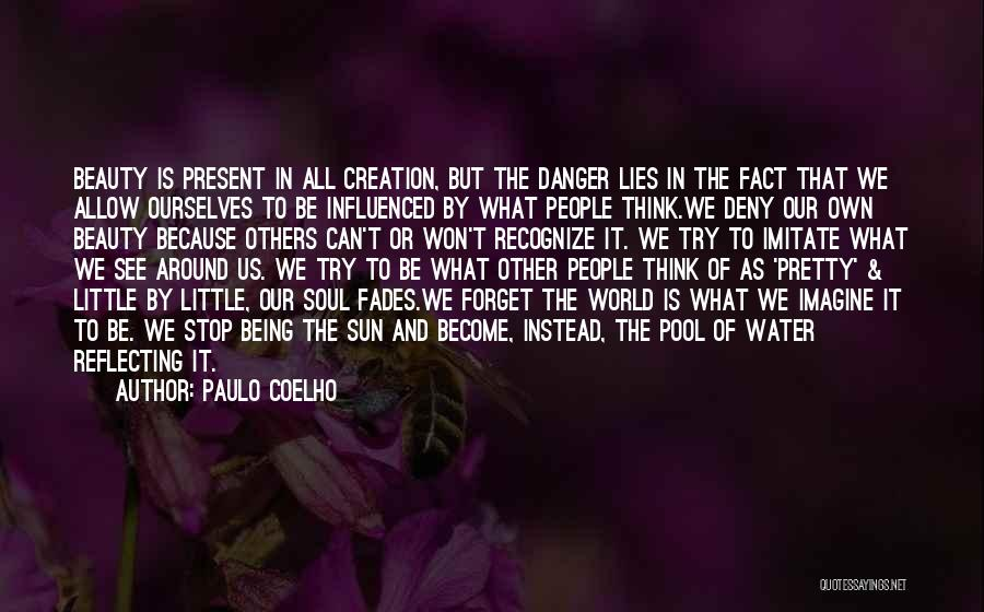 Beauty Fades But Quotes By Paulo Coelho