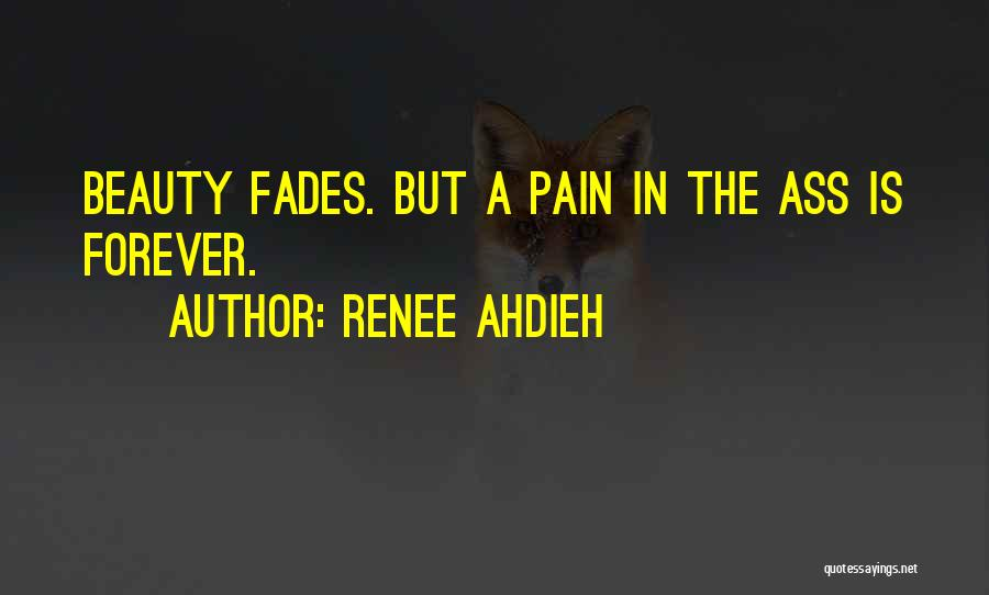 Beauty Fades But Quotes By Renee Ahdieh