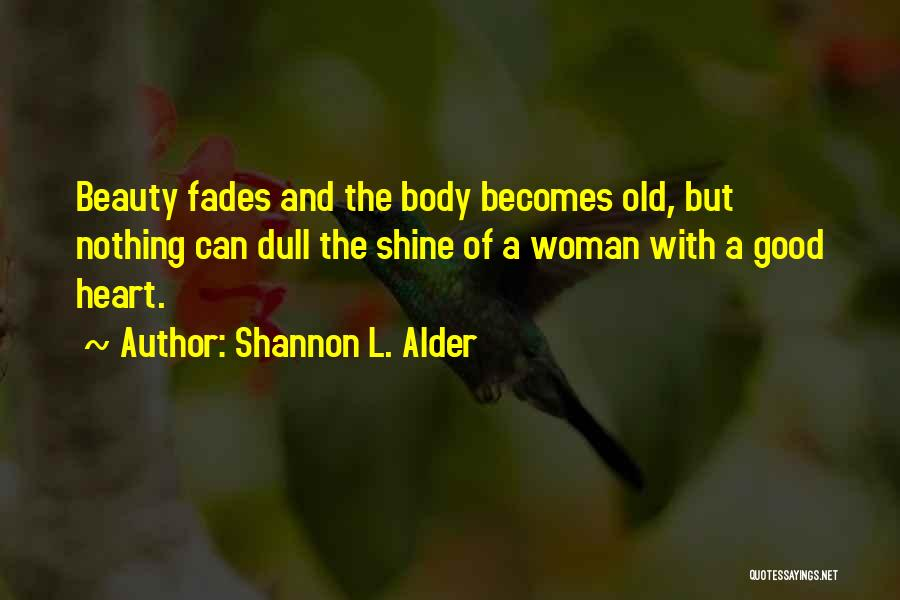Beauty Fades But Quotes By Shannon L. Alder