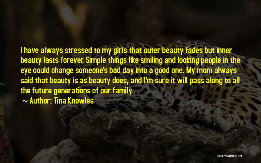 Beauty Fades But Quotes By Tina Knowles