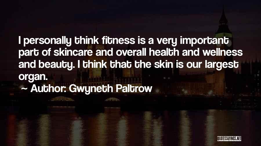 Beauty Health And Wellness Quotes By Gwyneth Paltrow