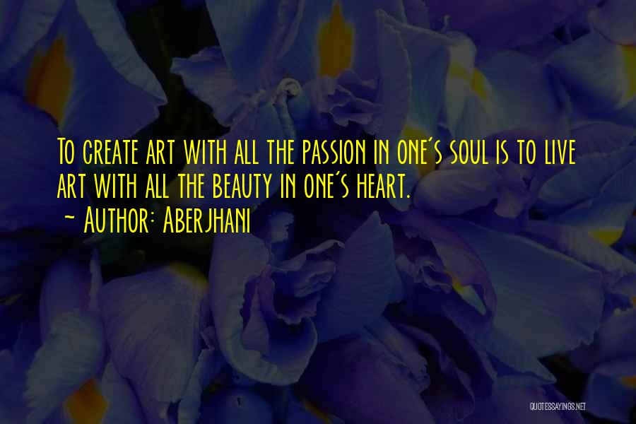 Beauty In The Heart Quotes By Aberjhani
