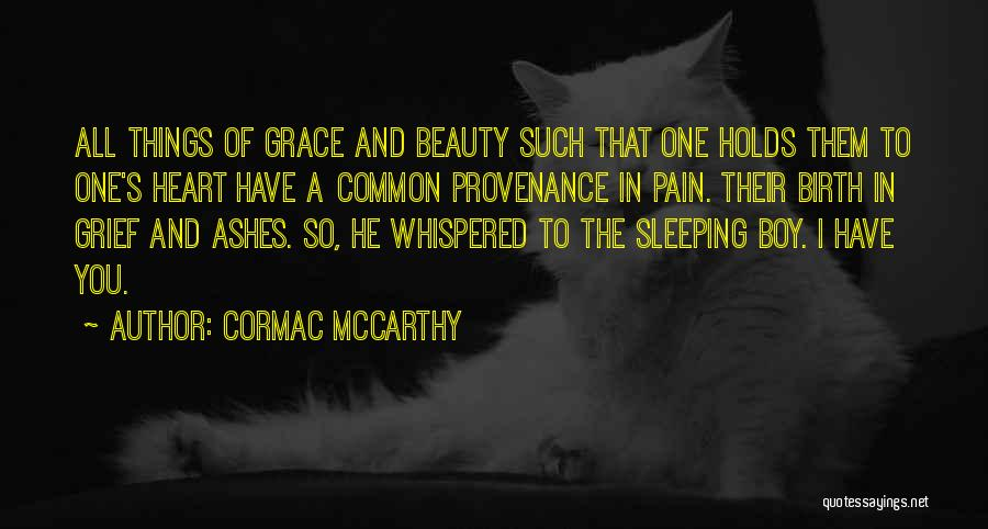Beauty In The Heart Quotes By Cormac McCarthy