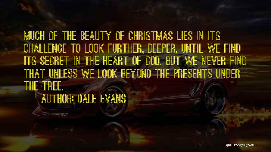 Beauty In The Heart Quotes By Dale Evans