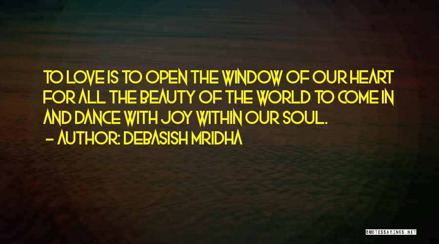 Beauty In The Heart Quotes By Debasish Mridha
