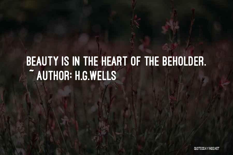 Beauty In The Heart Quotes By H.G.Wells