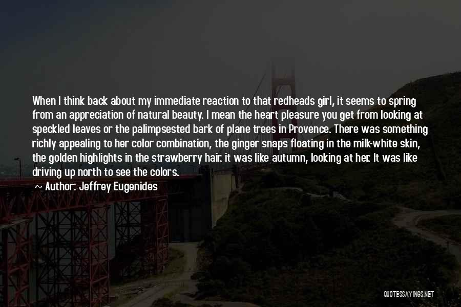 Beauty In The Heart Quotes By Jeffrey Eugenides