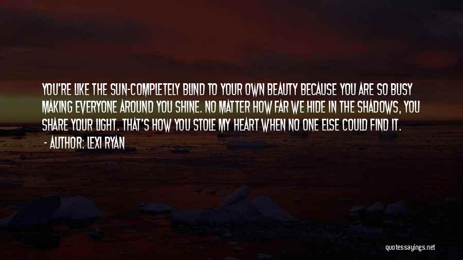 Beauty In The Heart Quotes By Lexi Ryan