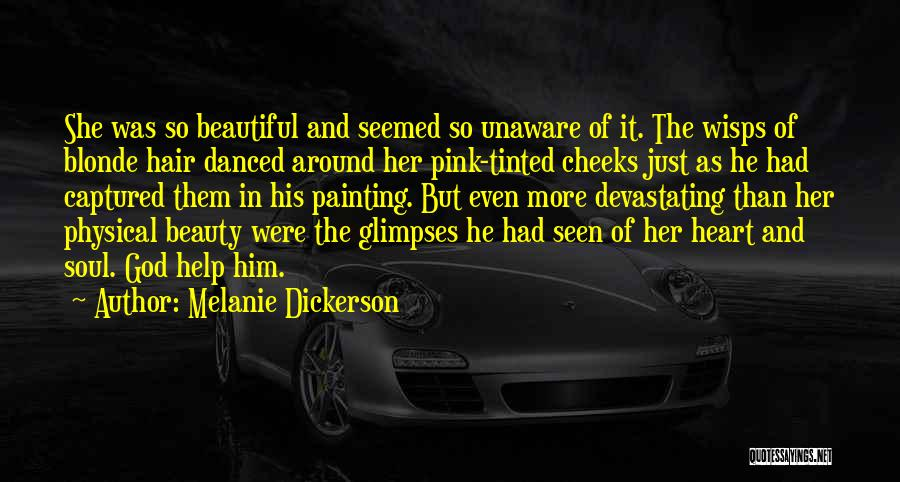 Beauty In The Heart Quotes By Melanie Dickerson