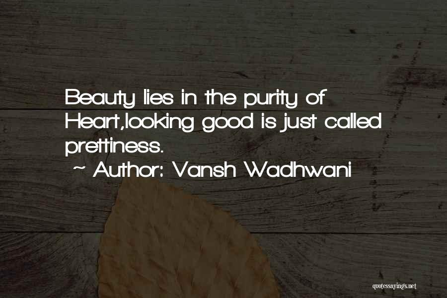 Beauty In The Heart Quotes By Vansh Wadhwani