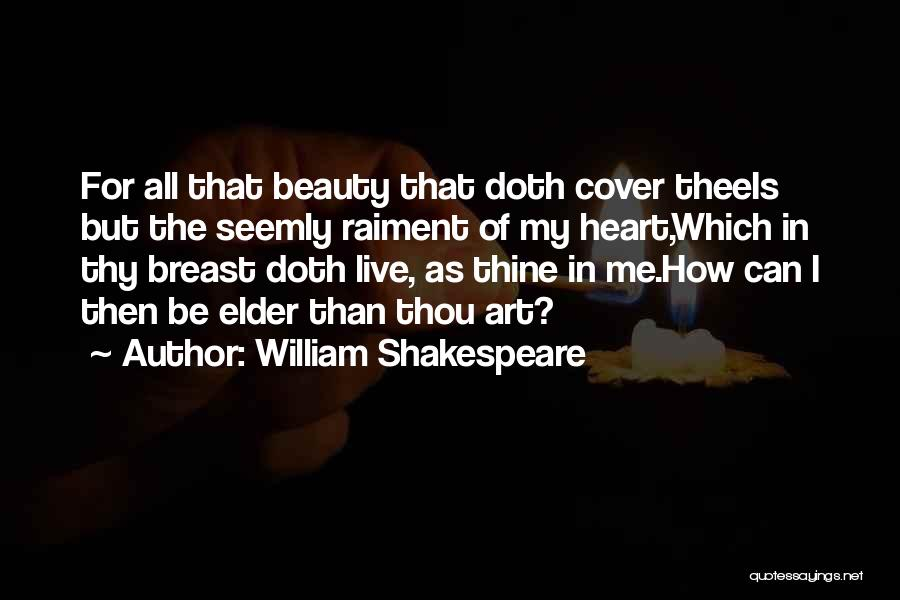 Beauty In The Heart Quotes By William Shakespeare